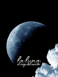 El Viaje del Escritor VIII: La Luna