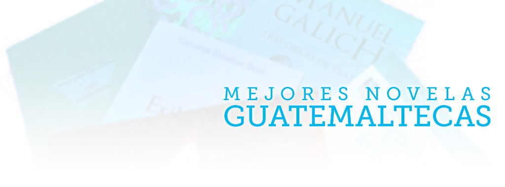 Mejores novelas guatemaltecas