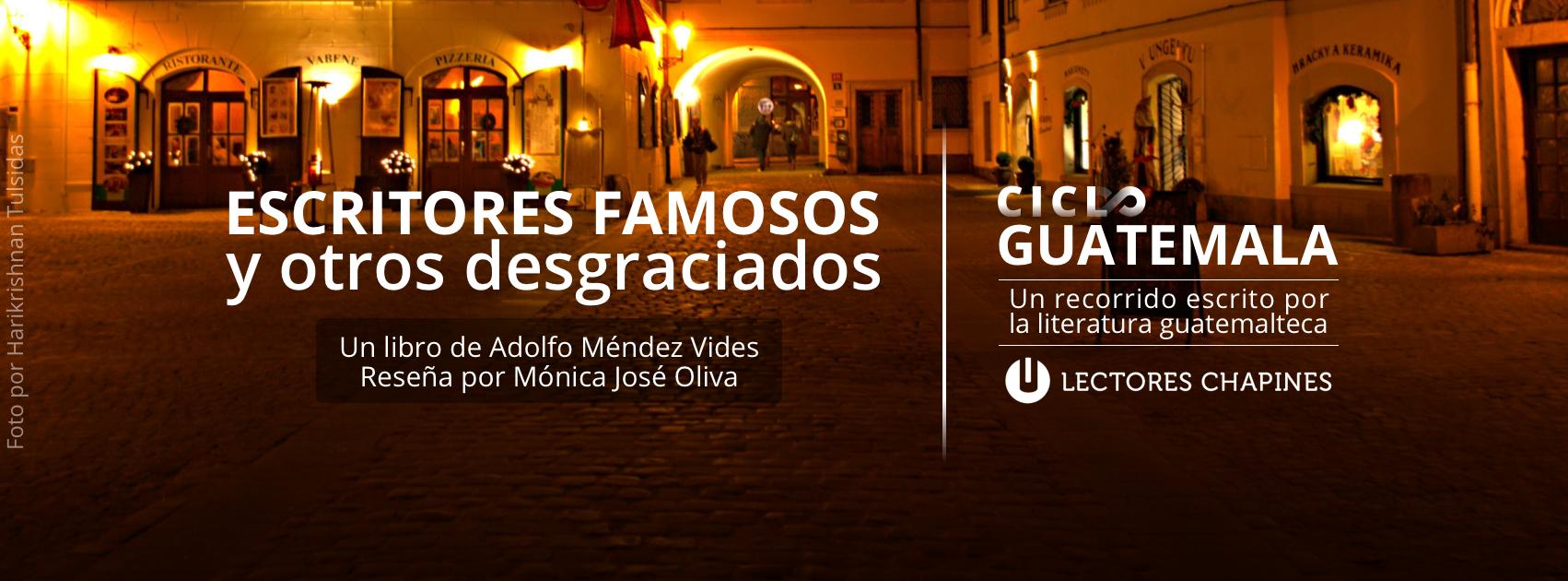 Escritores famosos y otros desgraciados de Méndez Vides