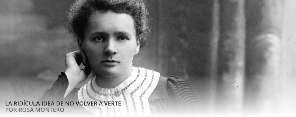 Marie Curie. La ridícula idea de no volver a verte.